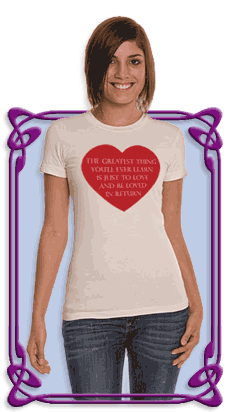 Organic Women's Fitted T-Shirt ~ The greatest thing you'll ever learn is just to love and be loved in return.